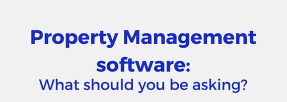 Property Management software: What should you be thinking?